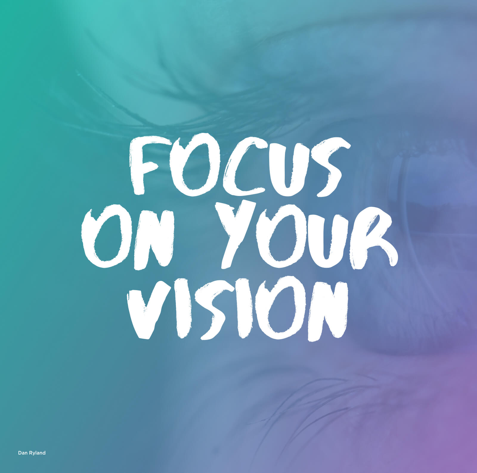 Focus on your vision